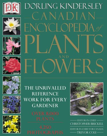 Canadian Encyclopedia Of Plants And Flowers: n/a