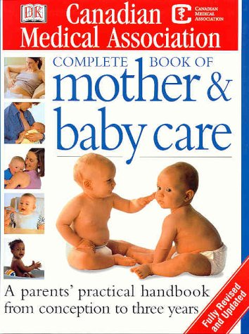Canadian Medical Association Complete Book of Mother: n/a