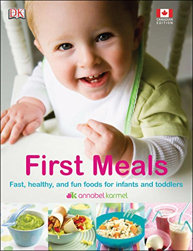 9781553630906: First Meals: Fast, Healthy, And Fun Foods For Infants And Toddlers