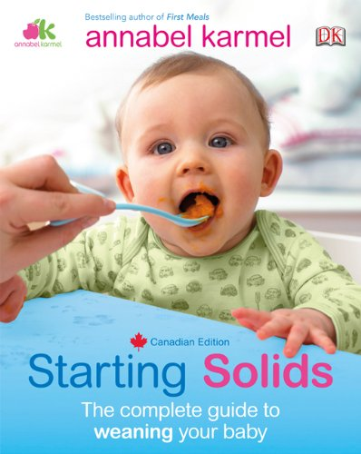 9781553631316: Starting Solids: The Complete Guide To Weaning Your Baby