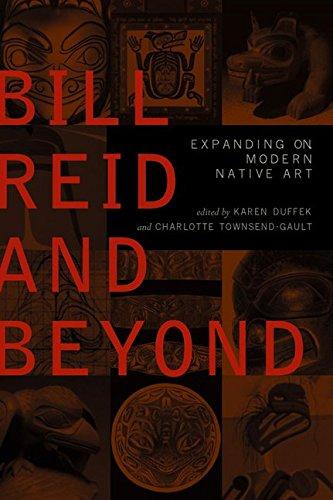 9781553650065: Bill Reid and Beyond : Expanding on Modern Native Art