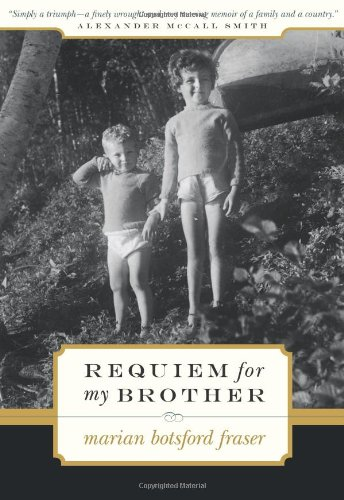 Requiem for My Brother: Marian Botsford Fraser