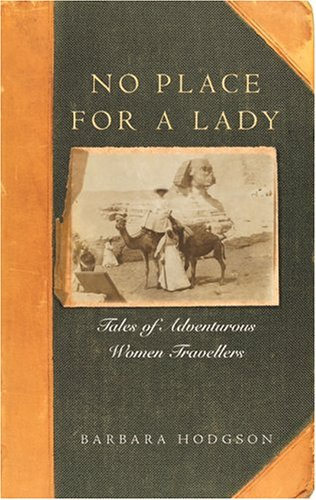 9781553650126: No Place for a Lady : Tales of Adventurous Women Travelers