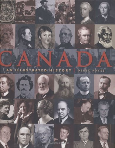 Canada: An Illustrated History: Hayes, Derek