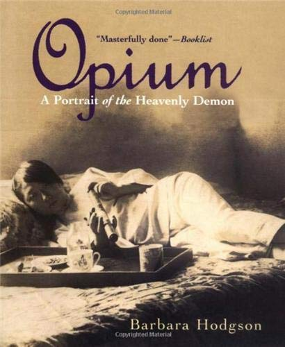 Opium: A Portrait of the Heavenly Demon (1553650581) by Barbara Hodgson