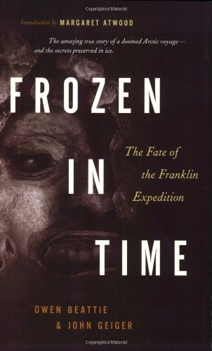 9781553650607: Frozen in Time: The Fate of the Franklin Expedition