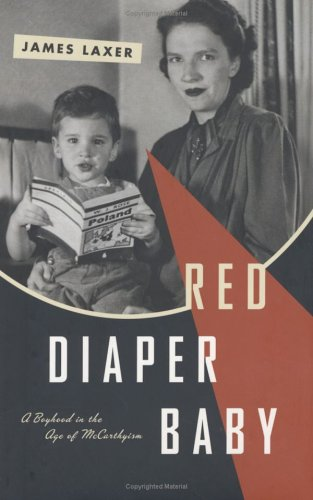 Red Diaper Baby: A Boyhood in the: James Laxer