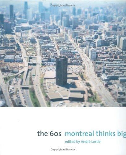 9781553650751: The 60s: Montreal Thinks Big