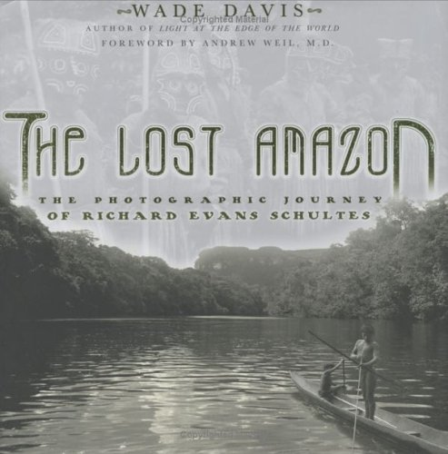 9781553650782: The Lost Amazon : The Photographic Journey of Richard Evans Schultes