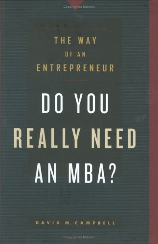 Do You Really Need An Mba?: David M Campbell