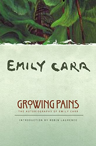 9781553650836: Growing Pains: The Autobiography of Emily Carr (Clarke Irwin Canadian Paperback)