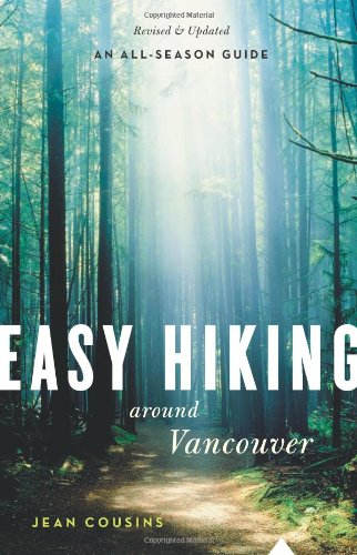 9781553650850: Easy Hiking Around Vancouver (An All-Season Guide)
