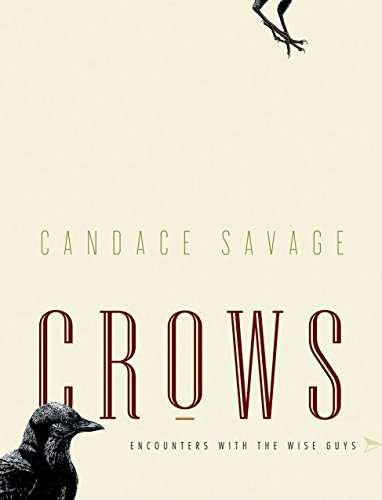 Crows: Encounters with the Wise Guys: Savage, Candace