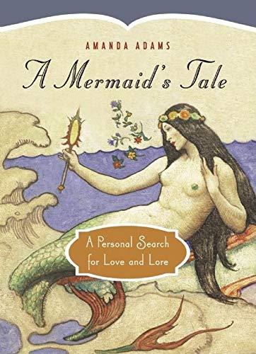 A Mermaid's Tale: A Personal Search for: Adams, Amanda