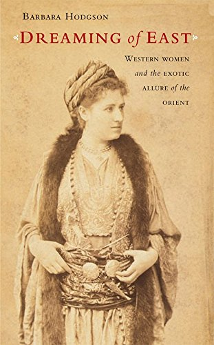 9781553651185: Dreaming of East: Western Women and the Exotic Allure of the Orient