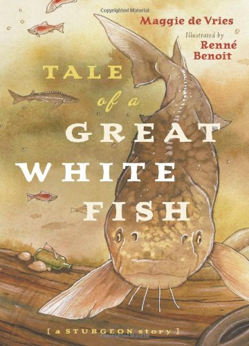 9781553651253: Tale of a Great White Fish: A Sturgeon Story