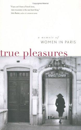 True Pleasures: A Memoir of Women in: Holdforth, Lucinda