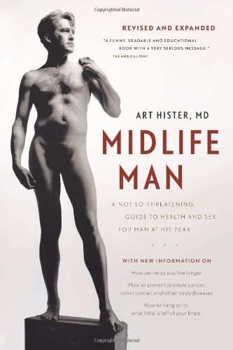 9781553651321: Midlife Man: A Not-So-Threatening Guide to Health and Sex for Man at His Peak