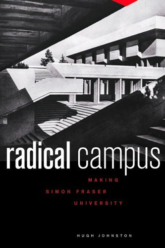 9781553651406: Radical Campus: Making Simon Fraser University