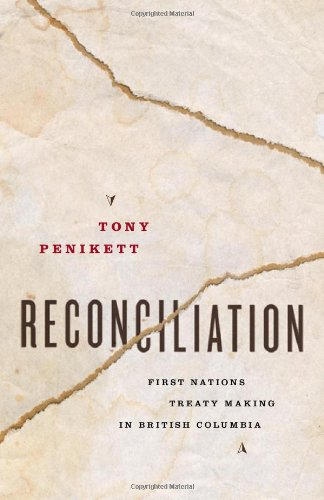 9781553651437: Reconciliation : First Nations Treaty Making in British Columbia