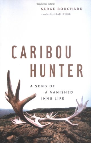 9781553651574: Caribou Hunter: A Song of a Vanished Life