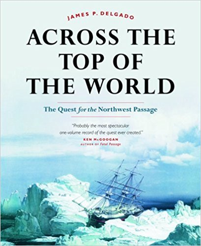 9781553651598: Across the Top of the World: The Quest for the Northwest Passage