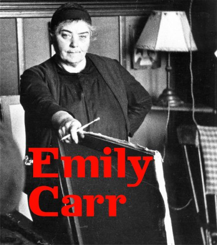 Emily Carr : New Perspectives on a Canadian Icon: Carr, Emily