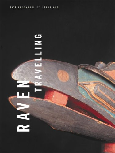 9781553651857: Raven Travelling: Two Centuries of Haida Art.