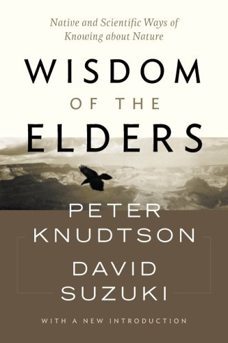 9781553651932: Wisdom of the Elders : Native and Scientific Ways of Knowing about Nature