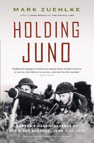 Holding Juno; Canada's Heroic Defence of the: Zuehlke, Mark