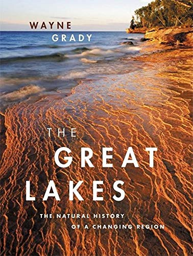 9781553651970: The Great Lakes: The Natural History of a Changing Region