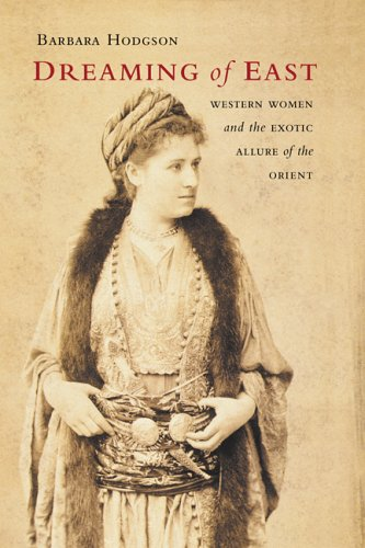 9781553652045: Dreaming of East: Western Women and the Exotic Allure of the Orient