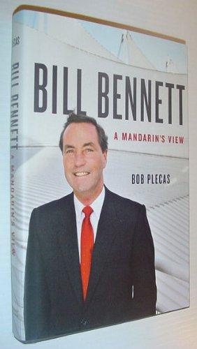 9781553652281: Bill Bennett: A Mandarin's View
