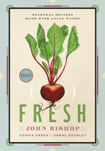 9781553652458: Fresh: Seasonal Recipes Made With Local Foods