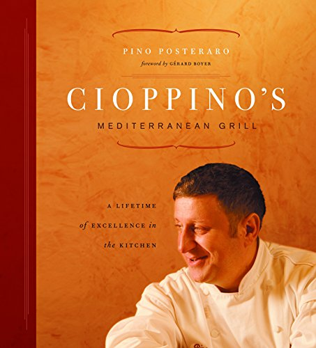 Cioppino's Mediterranean Grill: A Lifetime of Excellence in the Kitchen (Inscribed copy)