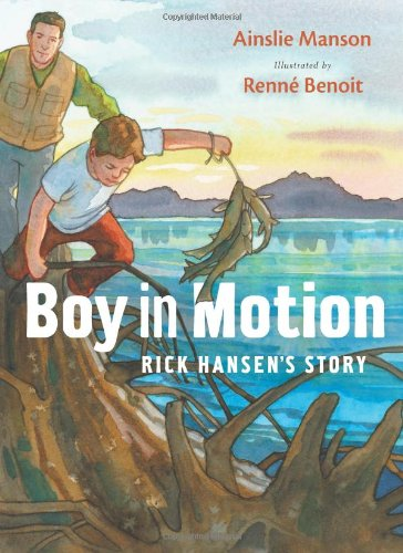 9781553652526: Boy in Motion: Rick Hansen's Story