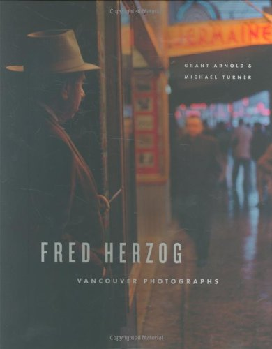 9781553652557: Fred Herzog : Vancouver Photographs