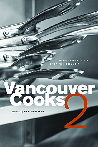 Vancouver Cooks 2: The Chef's Table Society of British Columbia