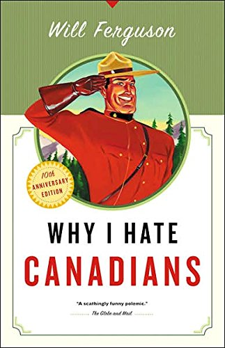 Why I Hate Canadians: Will Ferguson