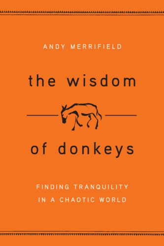 9781553653059: The Wisdom of Donkeys: Finding Tranquility in a Chaotic World