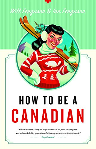 9781553653110: How to Be a Canadian