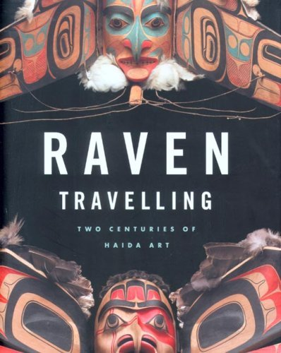 9781553653141: Raven Travelling -  Two Centuries of Haida Art /Anglais