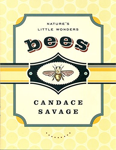 Bees (Signed) Nature's Little Wonders: Savage, Candace
