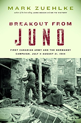9781553653257: Breakout From Juno: First Canadian Army and the Normandy Campaign, July 4-August 21, 1944 (Canadian Battle)