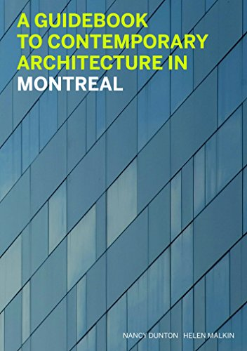 A Guidebook to Contemporary Architecture in Montreal: Malkin, Helen, Dunton, Nancy