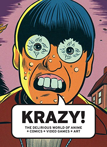 9781553653547: Krazy!: The Delirious World of Anime + Comics + Video Games + Art