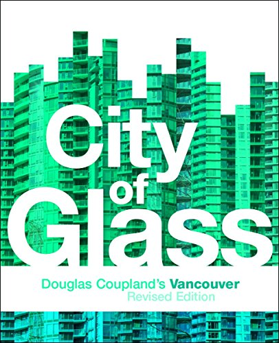 9781553653592: City of Glass: Douglas Coupland's Vancouver