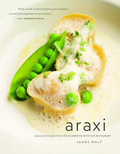 Araxi: Seasonal Recipes from the Celebrated Whistler Restauran (Incribed Copy)t