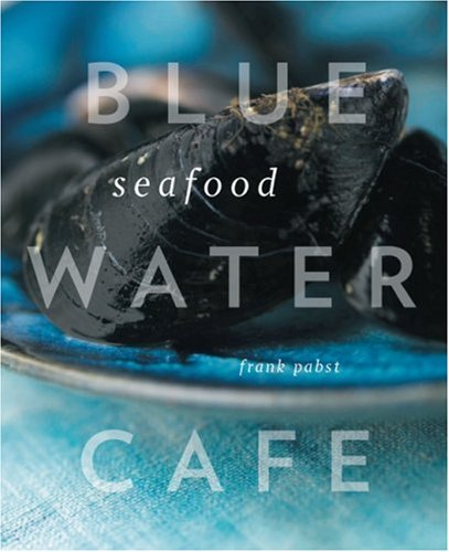 Blue Water Cafe, Seafood (Inscribed copy)