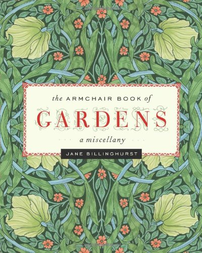 9781553653929: The Armchair Book of Gardens: A Miscellany